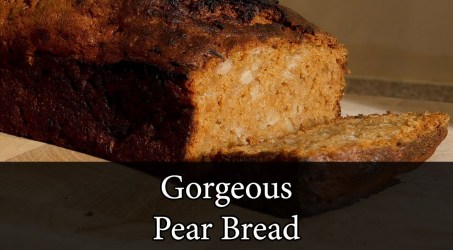 Gorgeous Pear Bread – How To Make