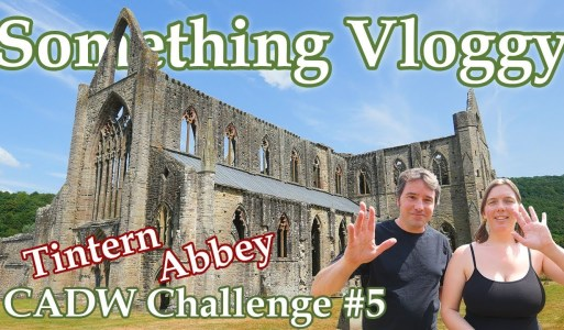 Exploring the Ruins of Tintern Abbey CADW Challenge #5