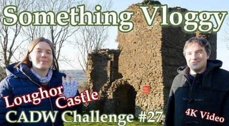 Loughor Castle – A Motte Complete With Some Castle! – CADW Challenge #27