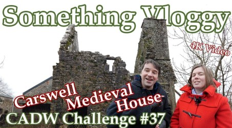 Carswell Medieval House – A Teeny Tiny Yeoman's House – CADW Challenge #37