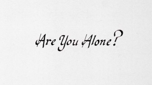are you alone