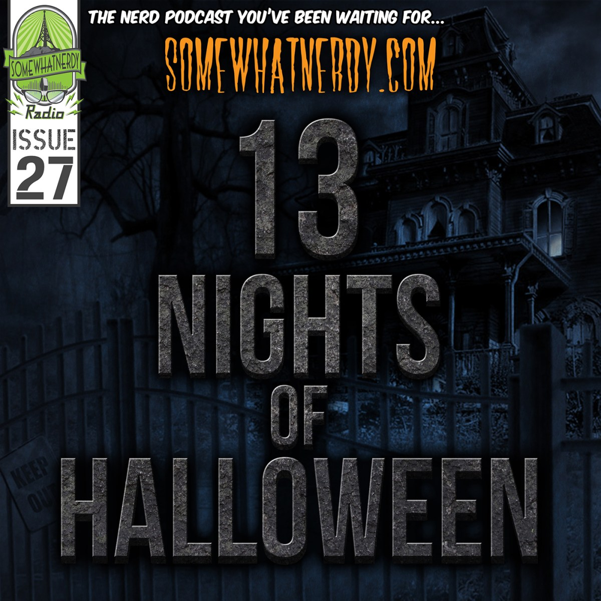 "13 Nights of Halloween"" – Issue 27 – SWN Radio – SomewhatNerdy"