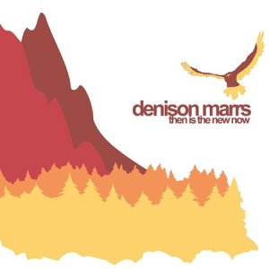 Denison Marrs Then is The New Now