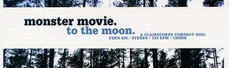 Monster Movie: To the Moon (Clairecords, 2004)