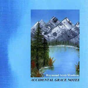 Raymond Scott Woolson Accidental Grace Notes