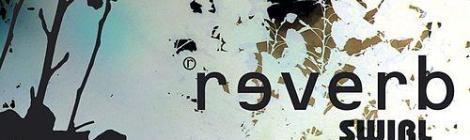Reverb: Swirl (Elephant Stone Records, 2005)