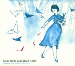 Some Paths Lead Back Again A compilation by The Marcia Blaine School For Girls