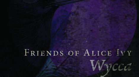 FEATURED VIDEO: Friends of Alice Ivy - Wycca