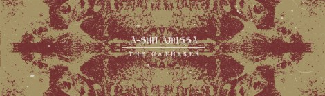 A-Sun Amissa: The Gatherer (Consouling Sounds, 2017)