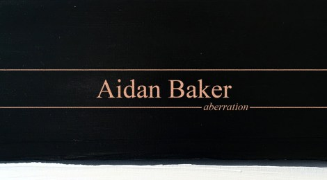 FOR PRE-ORDER - Aidan Baker: aberration on Somewherecold Records (Reduced European Shipping on all SWCR orders!)