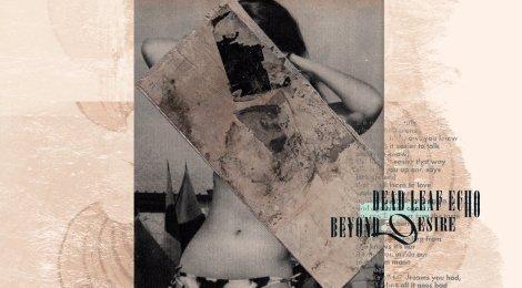 Dead Leaf Echo: Beyond.Desire (Moon Sounds Records, 2017)