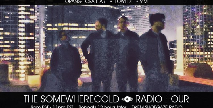 NOW STREAMING: The Somewherecold Radio Hour Episode #17