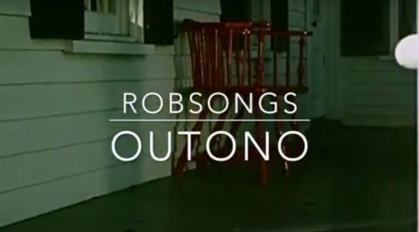 FEATURED VIDEO: Robsongs - Outono