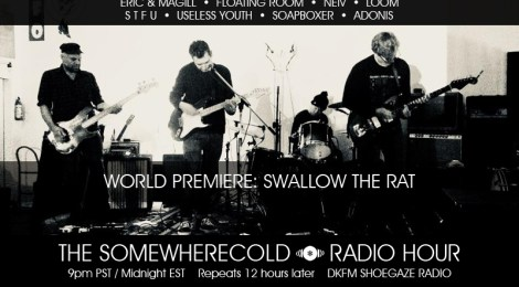 THIS WEDS: The Somewherecold Radio Hour #25 - Swallow the Rat Premiere