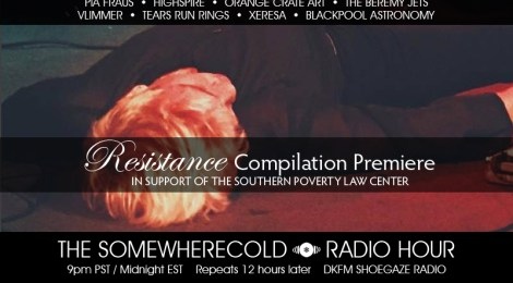 THIS WEDS: The Somewherecold Radio Hour #26 - The Resistance Compilation Premiere!