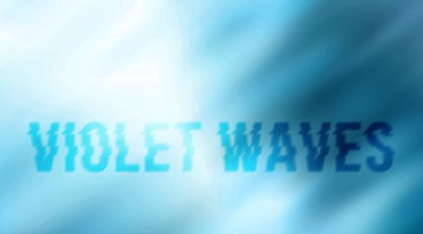 Beginnings and Looking to the Future: An Interview with Violet Waves