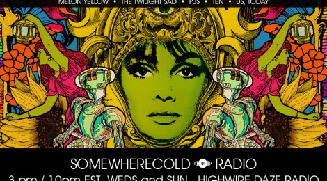 THIS WEDS/SUN: The Somewherecold Radio Hour #33