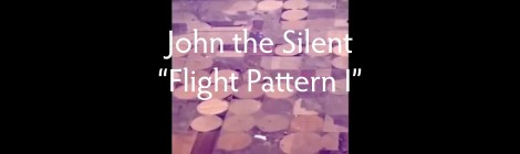 "VIDEO AND NEW TRACK PREMIERE: John the Silent - ""Flight Pattern I"" (Somewherecold Records, 2020)"
