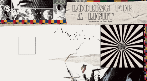 OUT TODAY! Tombstones in Their Eyes: Looking for a Light (Somewherecold Records, 2021)