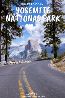 What To Do In Yosemite National Park | Somewhere Sierra