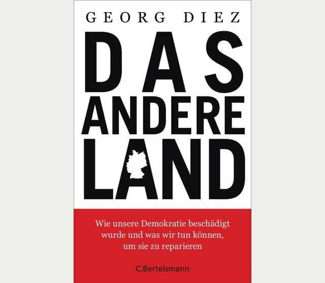 Cover: Das andere Land - Wie unsere Demokratie beschädigt wurde und was wir tun können, um sie zu reparieren