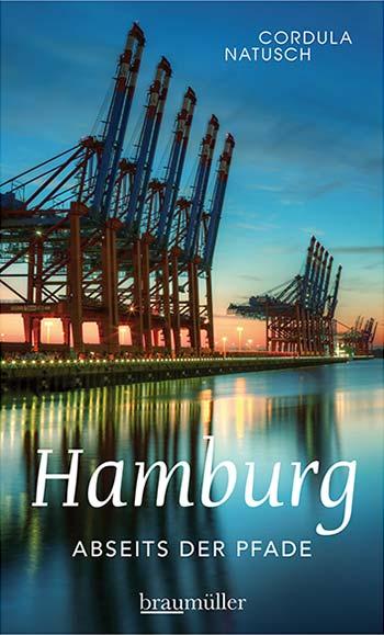 Hamburg abseits der Pfade - Eine etwas andere Reise durch die Metropole an Elbe und Alster