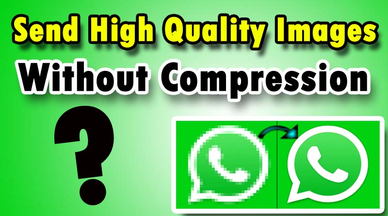 How to Send pictures without losing quality on WhatsApp[solved]