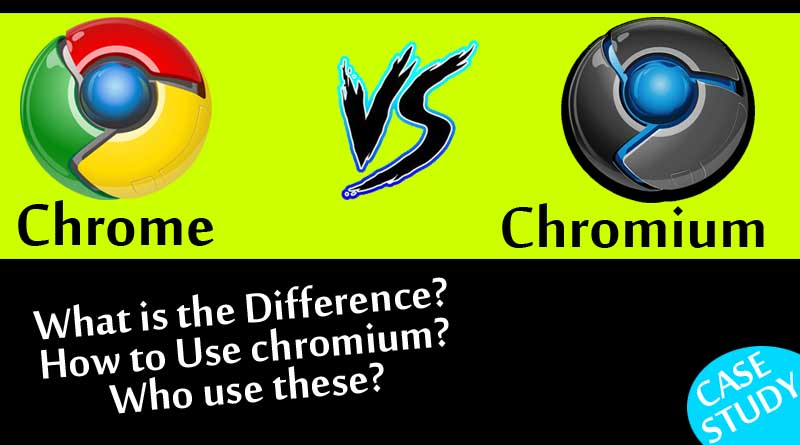 Chromium vs Chrome Browser, Which one is Better