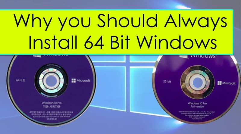 If you are fond of old school 8-bit games and still love to play the you may go for 32-bit Windows. But if you tech enthusiast and do much more with your computer or Laptop, 64-bit is a best choice for you.