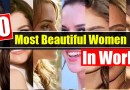 Who is the most beautiful women in the world. Who deserves to be the number one beautiful girl of the world. Well there is not standard yardstick to measure the beauty of women. So, it is hard to find out the most beautiful women in the world. Being a male I find every second women more beautiful than the first one I meet. So, I have collected a list of top 10 most beautiful women in the world based on online survey and voting.