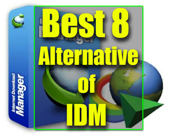 8 Free IDM Alternative Download Manager With Download Links