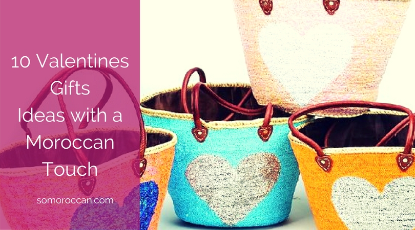 Unique Valentines Gifts Ideas with a Moroccan Touch