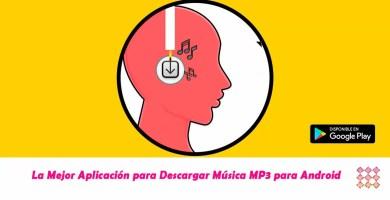 La Mejor Aplicación para Descargar Música MP3 para Android