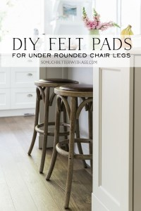 DIY Felt Pads for Under Rounded Chair Legs   So Much ...
