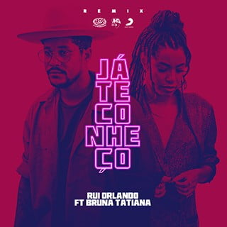 Rui Orlando x Bruna Tatiana - Já Te Conheço (Remix)