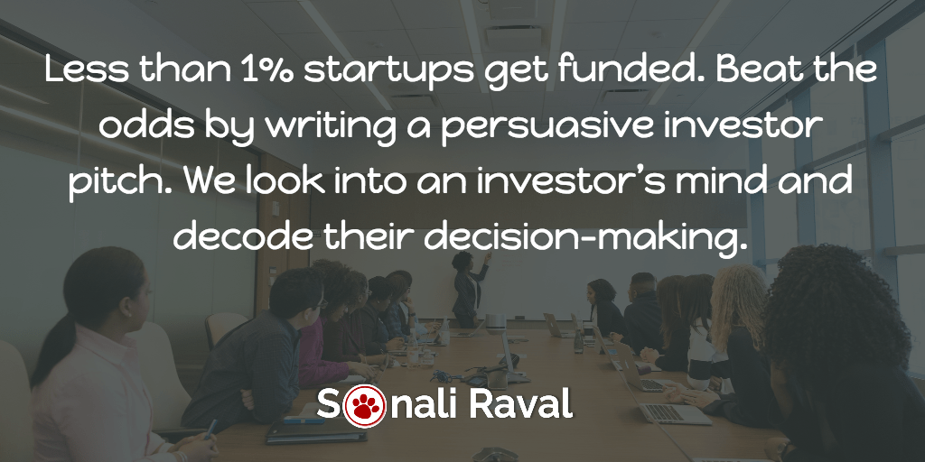 Less than 1% startups get funded. Beat the odds by writing a persuasive investor pitch. We look into an investor's mind and decode their decision-making.
