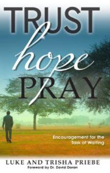 Trust. Hope. Pray. by Luke and Trisha Priebe