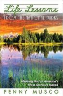 Life Lessons from the National Parks by Penny Musco