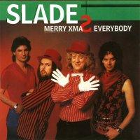 Merry Xmas Everybody - Slade