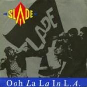 Slade - Ooh La La in L.A.
