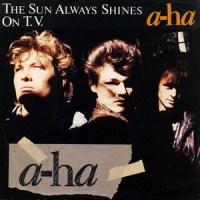 The Sun Always Shines on TV - a-ha