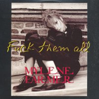 Fuck Them All - Mylene Farmer