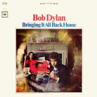 Bringing It All Back Home - Bob Dylan
