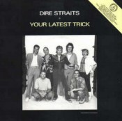 Your Latest Trick - Dire Straits
