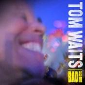 Bad as Me - Tom Waits