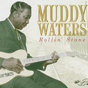Rollin' Stone - Muddy Waters