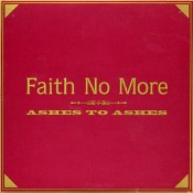 Ashes to Ashes - Faith No More