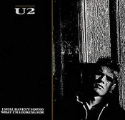 I Still Haven't Found What I'm Looking For — U2