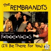 I'll Be There for You - The Rembrands (OST The Friends)