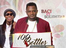 Baci - 100 Bottles ft. Solidstar (Prod. By PBanks)